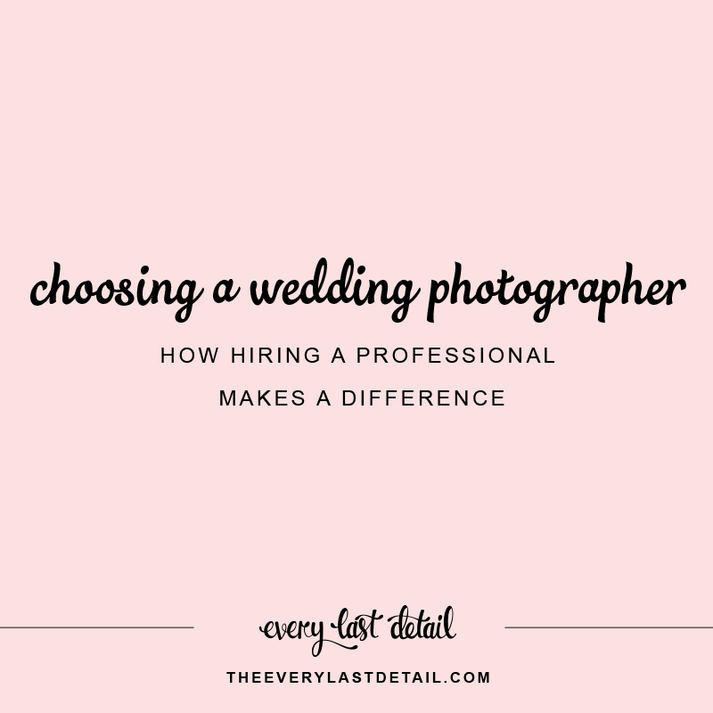 Choosing A Wedding Photographer: How Hiring A Professional Makes A Difference via TheELD.com