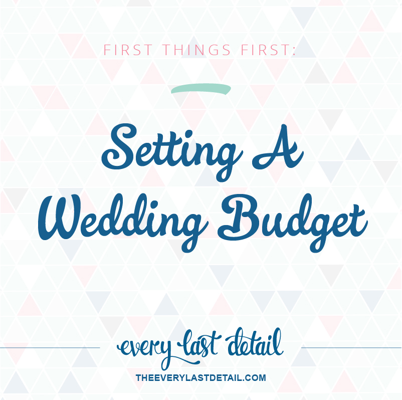 First Things First: Setting A Wedding Budget via TheELD.com