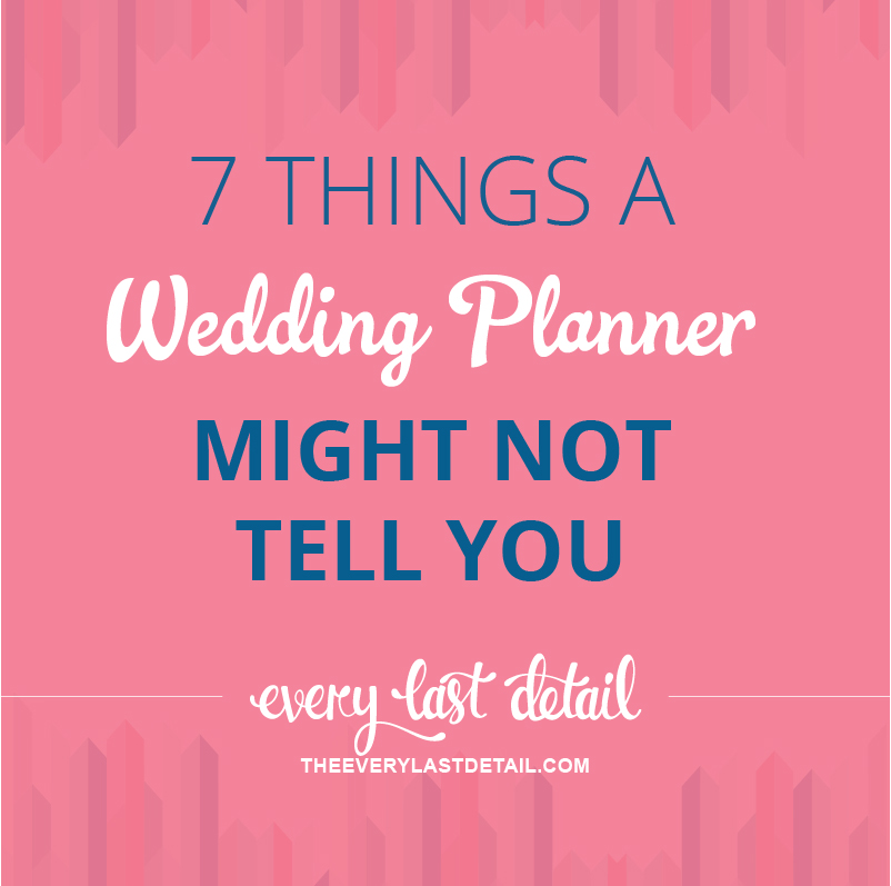 7 Things A Wedding Planner Might Not Tell You via TheELD.com