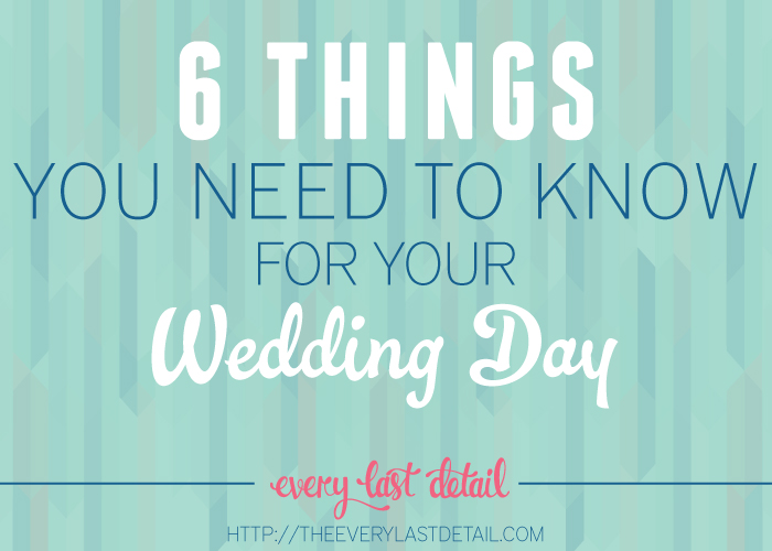 6 Things You Need To Know For Your Wedding Day via TheELD.com