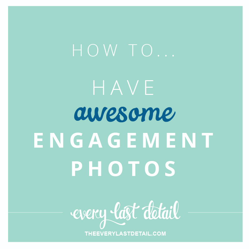 How To Have Awesome Engagement Photos via TheELD.com
