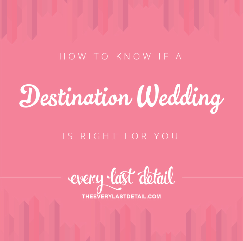 How To Know If A Destination Wedding Is Right For You via TheELD.com