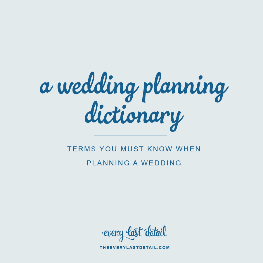 A Wedding Planning Dictionary: Terms You Must Know When Planning A Wedding via TheELD.com