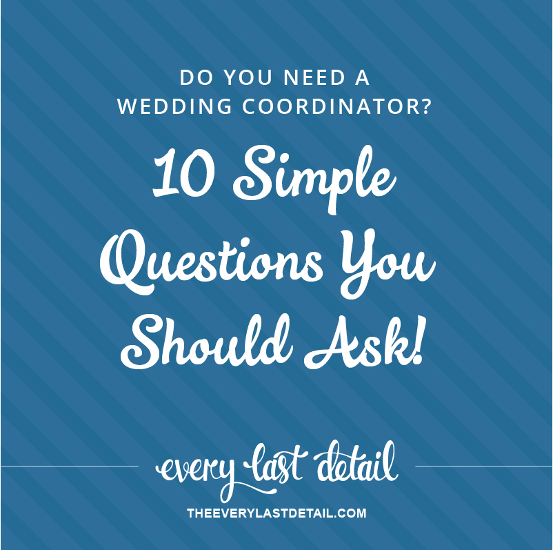Do You Need A Wedding Coordinator? 10 Simple Questions You Should Ask! via TheELD.com