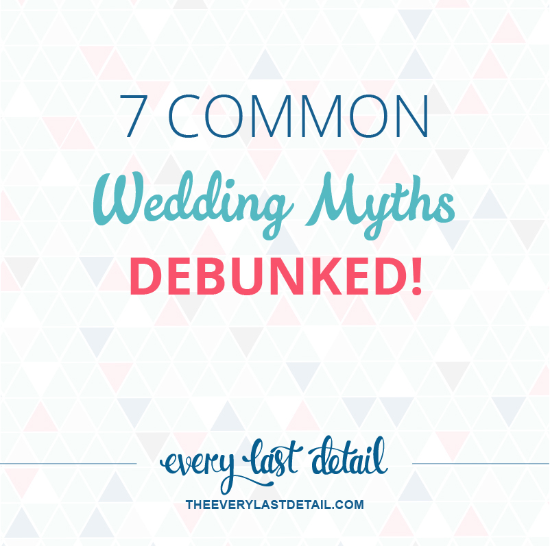 7 Common Wedding Myths: DEBUNKED via TheELD.com