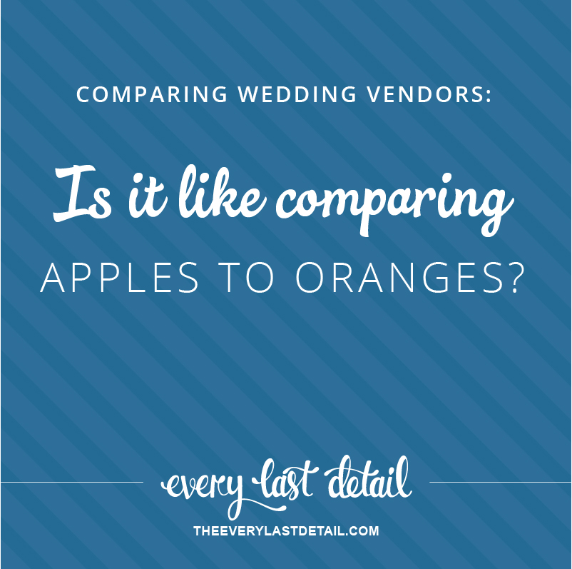 Comparing Wedding Vendors... Is Like Comparing Apples To Oranges via TheELD.com