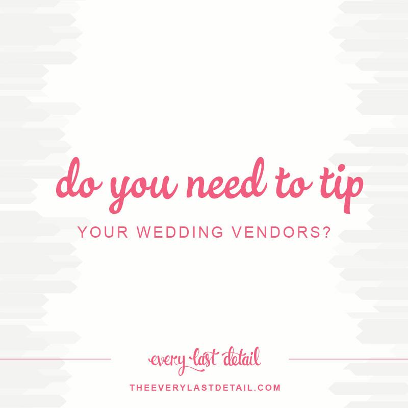 Do You Need To Tip Your Wedding Vendors? via TheELD.com
