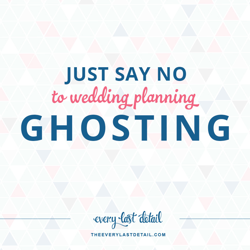 Just Say No To Wedding Planning Ghosting via TheELD.com