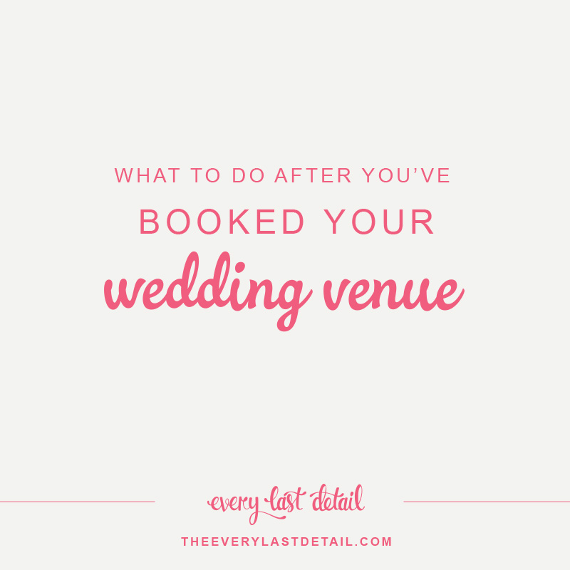 What to do after you've booked your wedding venue via TheELD.com