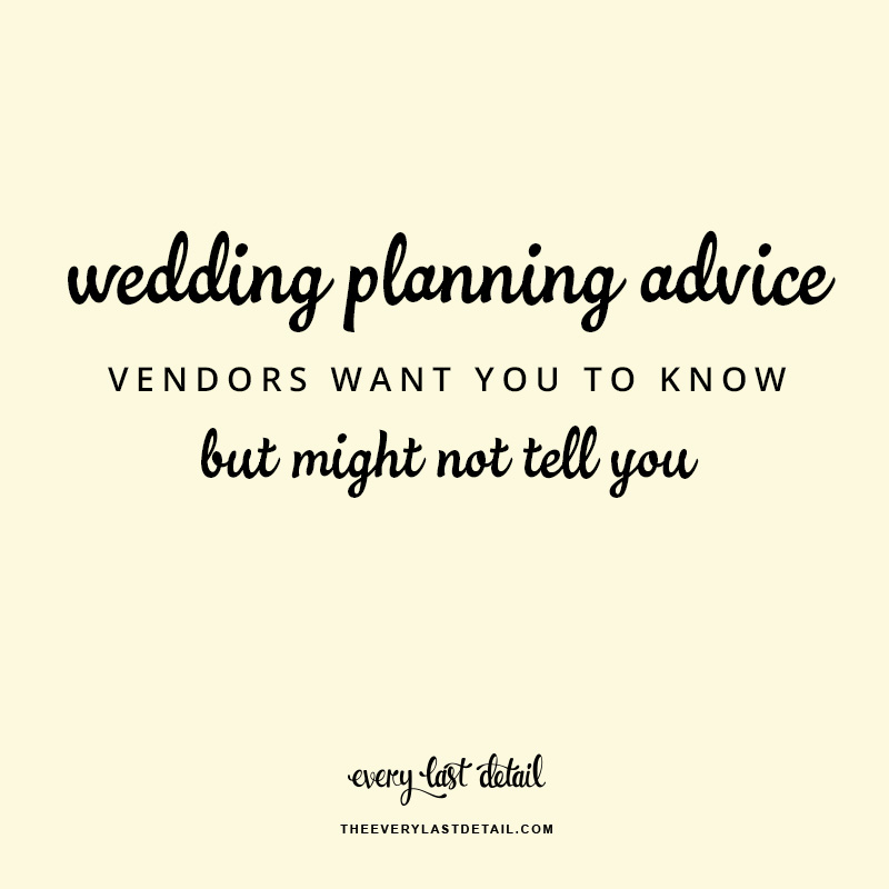 Wedding Planning Advice Vendors Want You To Know... But Might Not Tell You via TheELD.com