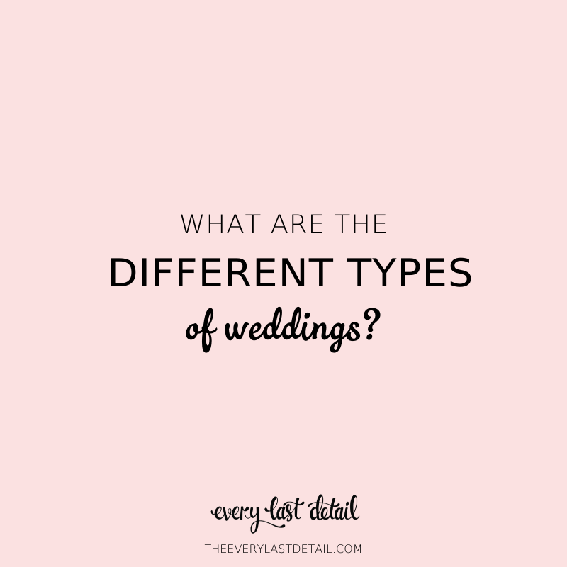 What Are The Different Types of Weddings? via TheELD.com
