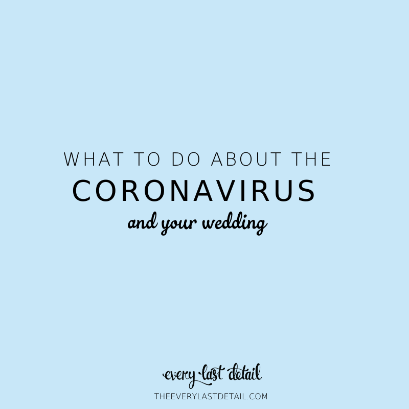 What To Do About The Coronavirus and Your Wedding via TheELD.com