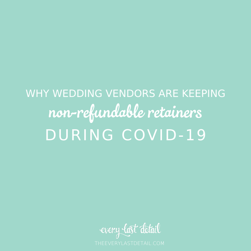 Expert Insight: Why Wedding Vendors Are Keeping Non Refundable Retainers During Coronavirus COVID 19 via TheELD.com