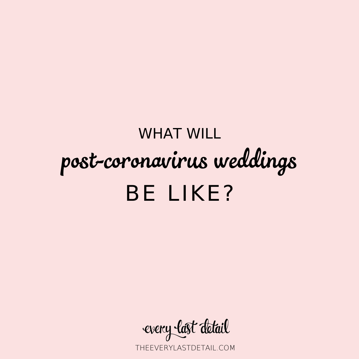 What Will Post Coronavirus Weddings Be Like? via TheELD.com