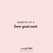 Benefits of a Lower Guest Count From The Every Last Detail